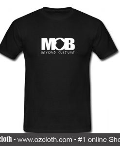 MOB Beyond Culture T Shirt