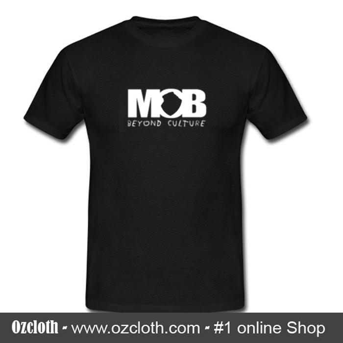 MOB Beyond Culture T Shirt