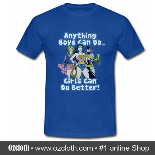 Anything_Boys_Can_Do_Girls_Can_Do_Better_T-Shirt