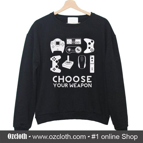 Choose_Your_Weapon_Sweatshirt