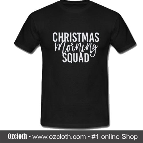 7936bf1d6eecf Christmas Morning Squad T-Shirt
