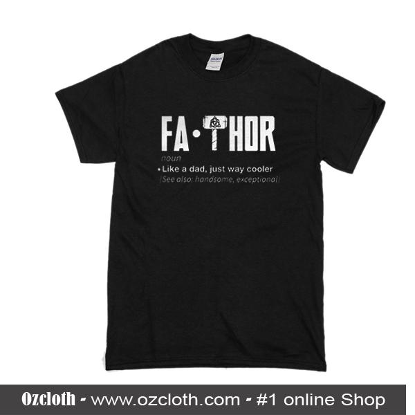 8d454ca2 Fathor Definition Like a Dad Just Way Cooler T-Shirt - ozcloth