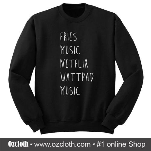 Fries_Music_Netflix_Wattpad_Music_Sweatshirt2
