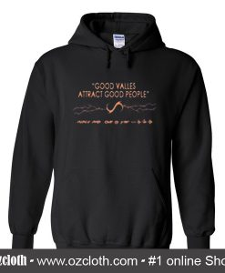 Good Values Attract Good People Hoodie