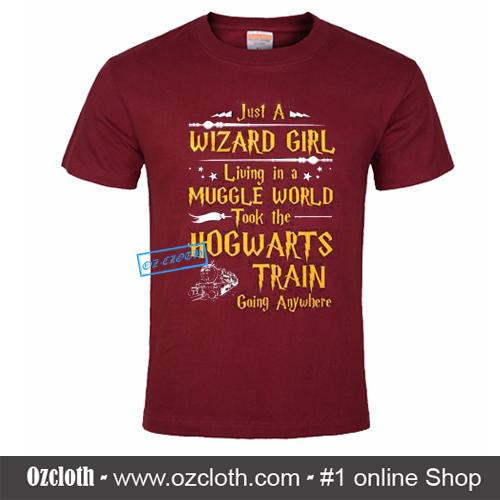 Just_a_Wizard_Girl_Living_in_a_Muggle_World_Took_The_Hogwarts_Train_Going_Anywhere_T-Shirt2