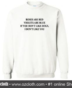 Roses Are Red Violets Are Blue Sweatshirts