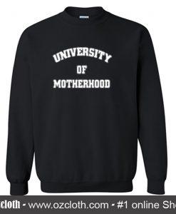 University of Motherhood Sweatshirt
