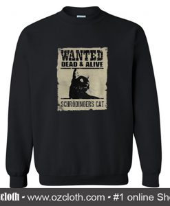 Wanted Dead And Alive Sweatshirt