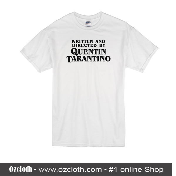 Shirt Quentin Tarantino T And By Directed Written Ozcloth ukOPXiZT
