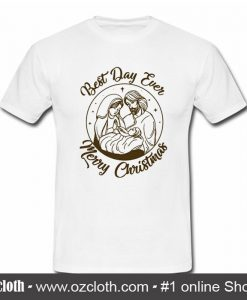 Jesus Best Day Ever Merry Christmas T Shirt