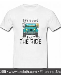 Life Is Good Enjoy The Ride Snoopy Jeep T shirt