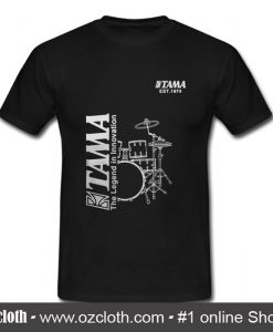 Tama Drum The Legend In Innovation T Shirt