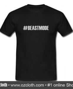 #Beastmode T Shirt (Oztmu)