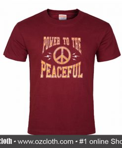 Power To The Peaceful T Shirt (Oztmu)