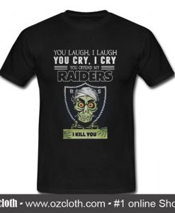 You Offend My Raiders I Kill You T Shirt (Oztmu)