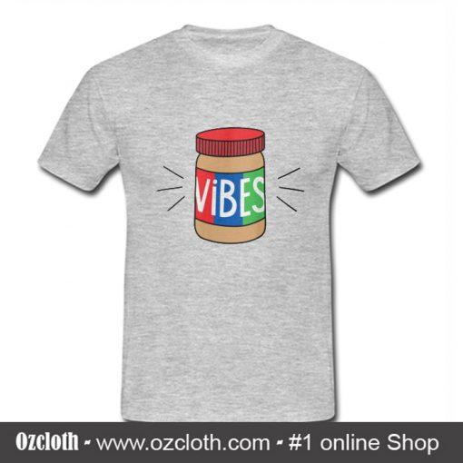 Peanut Butter Vibes T Shirt (Oztmu)