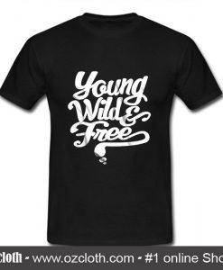 Young Wild & Free T Shirt (Oztmu)