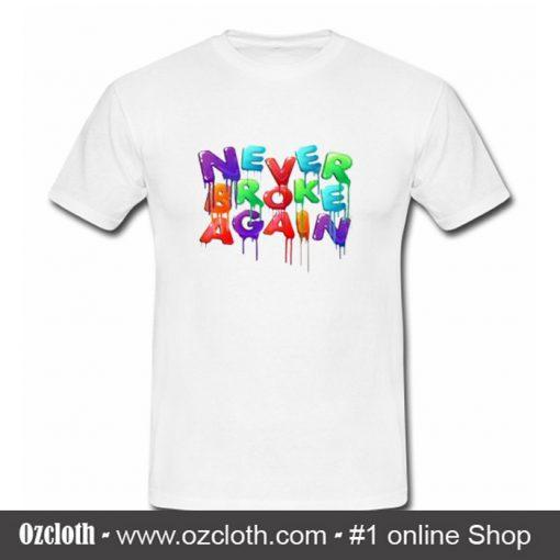 Never Broke Again T Shirt (Oztmu)