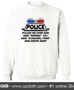 a cop pulled me over and said papers Sweatshirt (Oztmu)