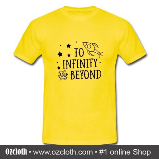 To Infinity and Beyond T Shirt (Oztmu)