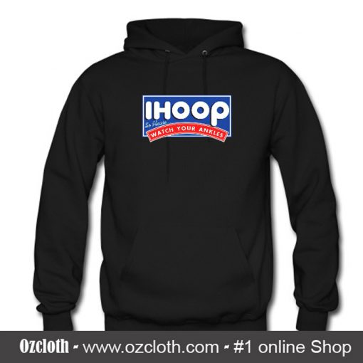 I Hoop So Please Watch Your Ankles Hoodie (Oztmu)