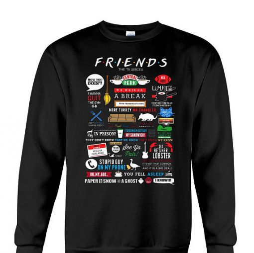 Friends Tv Show Quotes Inspired All In One Sweatshirt (Oztmu)
