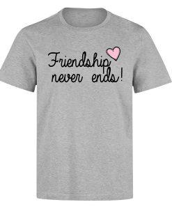 Friendship never ends pink heart T Shirt (Oztmu)