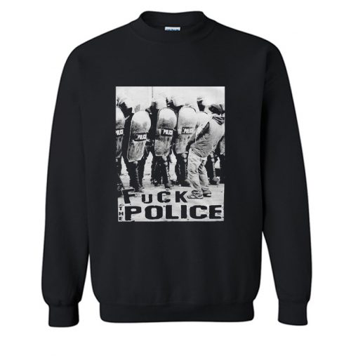 Fuck The Police Sweatshirt (Oztmu)