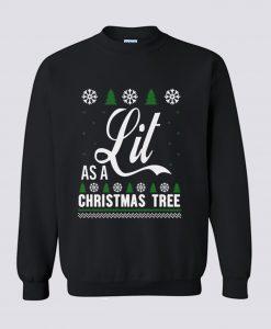 Lit As a Christmas Tree Sweatshirt (Oztmu)