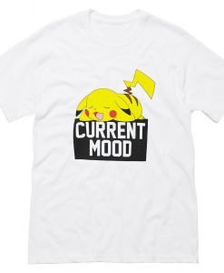 Pokemon Pikachu Current Mood T Shirt (Oztmu)