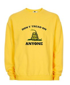Don't Tread On Anyone Gadsden Flag Sweatshirt (Oztmu)