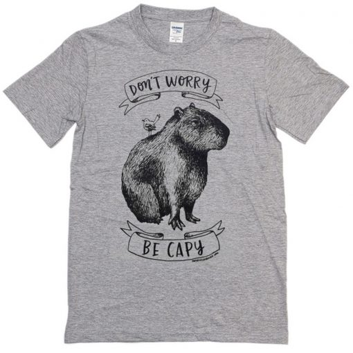 Dont worry be capy T-Shirt (Oztmu)